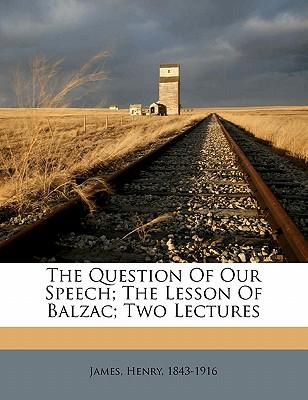The Question of Our Speech; The Lesson of Balzac