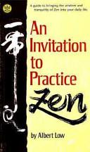 An Invitation to Practice Zen