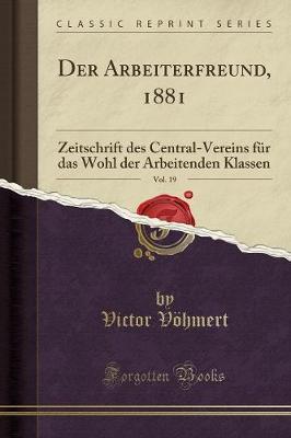 Der Arbeiterfreund, 1881, Vol. 19