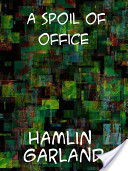 A Spoil of Office A Story of the Modern West