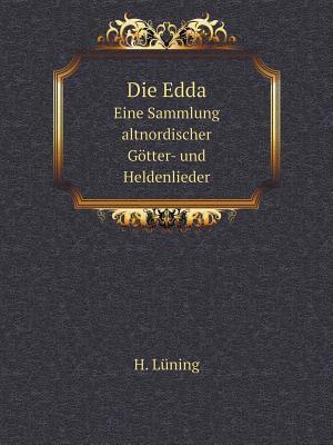 Die Edda Eine Sammlung Altnordischer Gotter- Und Heldenlieder