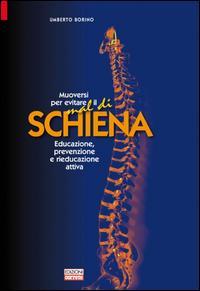 Muoversi per evitare il mal di schiena. Educazione, prevenzione e rieducazione attiva