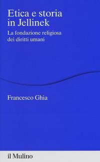 Etica e storia in Jellinek. La fondazione religiosa dei diritti umani