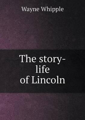 The Story-Life of Lincoln