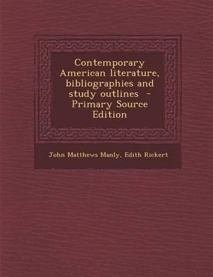 Contemporary American Literature, Bibliographies and Study Outlines - Primary Source Edition