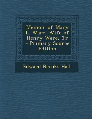 Memoir of Mary L. Ware, Wife of Henry Ware, Jr
