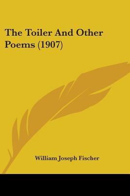 The Toiler And Other Poems