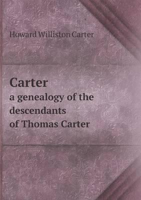 Carter a Genealogy of the Descendants of Thomas Carter