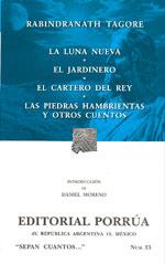 La luna nueva - El jardinero - El cartero del rey - Las piedras hambrientas y otros cuentos