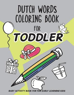 Dutch Words Coloring Book For Toddler