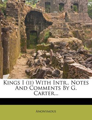 Kings I (II) with Intr., Notes and Comments by G. Carter...