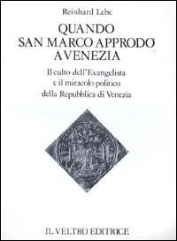 Quando san Marco approdò a Venezia