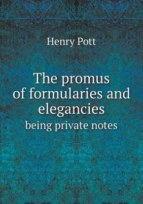 The Promus of Formularies and Elegancies Being Private Notes
