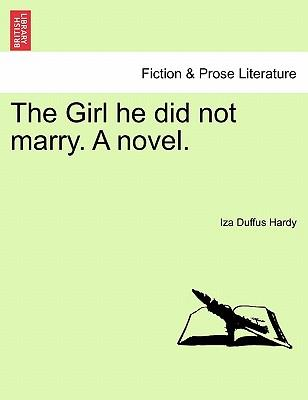 The Girl he did not marry. A novel. Vol. III