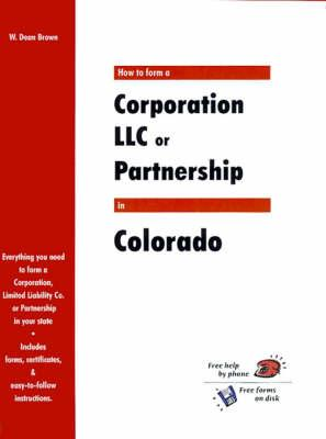 How to Form a Corporation Llc or Partnership in Colorado