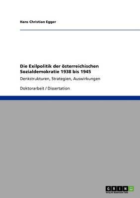 Die Exilpolitik der österreichischen Sozialdemokratie 1938 bis 1945