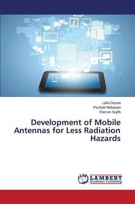 Development of Mobile Antennas for Less Radiation Hazards