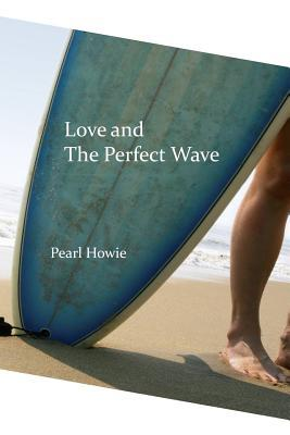 Love and The Perfect Wave