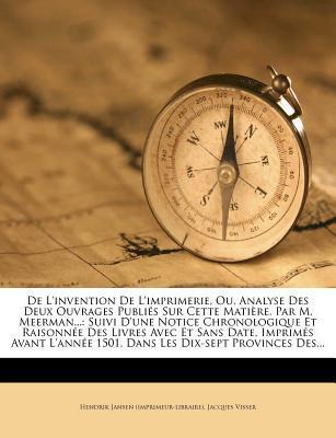 de L'Invention de L'Imprimerie, Ou, Analyse Des Deux Ouvrages Publies Sur Cette Matiere, Par M. Meerman...