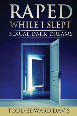 Raped While I Slept
