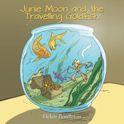 Junie Moon and the Travelling Goldfish