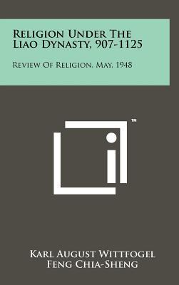 Religion Under the Liao Dynasty, 907-1125