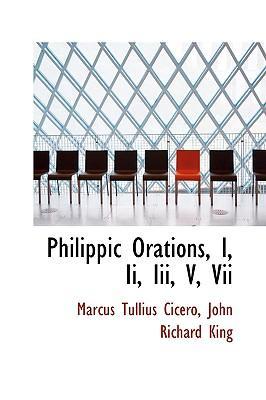 Philippic Orations, I, II, III, V, VII
