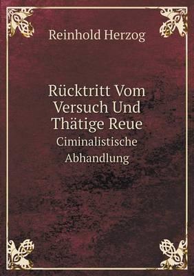 Rucktritt Vom Versuch Und Thatige Reue Ciminalistische Abhandlung
