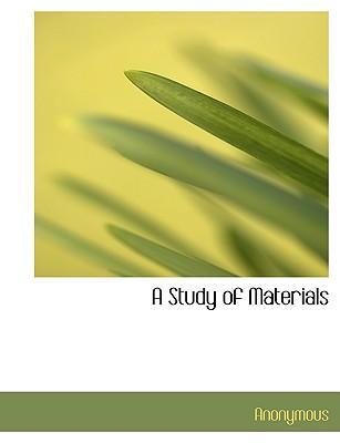 A Study of Materials