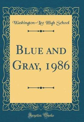 Blue and Gray, 1986 (Classic Reprint)