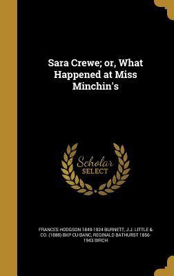 SARA CREWE OR WHAT HAPPENED AT