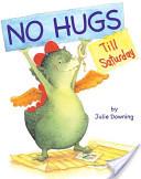 No Hugs Till Saturday