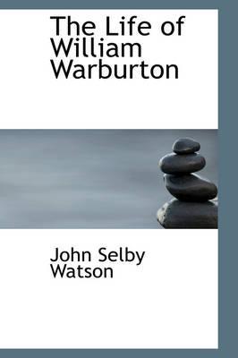 The Life of William Warburton