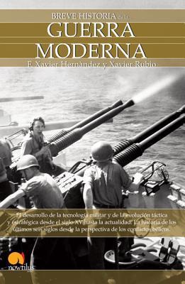 Breve Historia de la guerra moderna / Brief History of Modern War