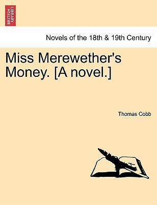 Miss Merewether's Money. [A novel.] Vol. II.