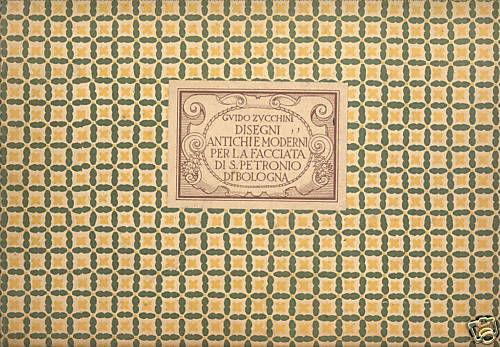 Disegni antichi e moderni per la facciata di S. Petronio di Bologna
