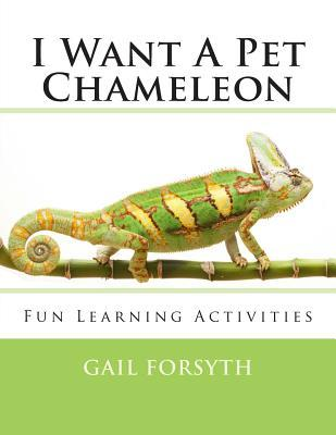 I Want a Pet Chameleon