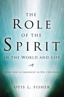 The Role Of The Spirit In The World And Life