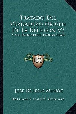Tratado del Verdadero Origen de La Religion V2