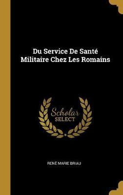 Du Service de Santé Militaire Chez Les Romains