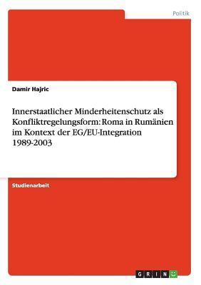 Innerstaatlicher Minderheitenschutz als Konfliktregelungsform