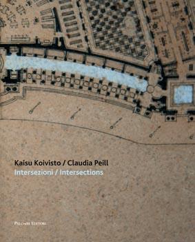 Kaisu Koivisto/Claudia Peill - Intersezioni/Intersections