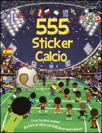 555 sticker calcio. Ediz. illustrata