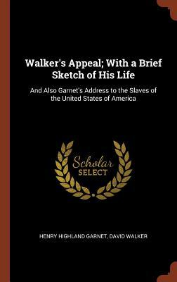Walker's Appeal; With a Brief Sketch of His Life
