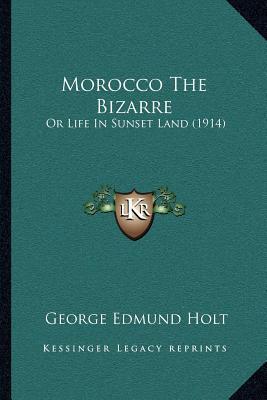 Morocco the Bizarre