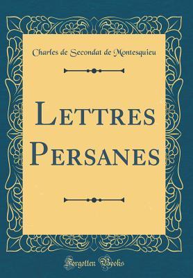 Lettres Persanes (Classic Reprint)