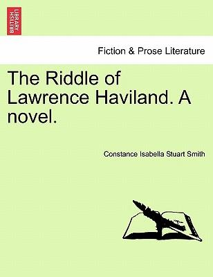 The Riddle of Lawrence Haviland. A novel. Vol. III
