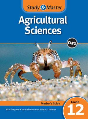 Study & Master Agricultural Sciences Teacher's Guide Grade 12