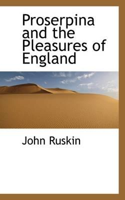 Proserpina and the Pleasures of England