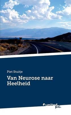 Van Neurose naar Heelheid